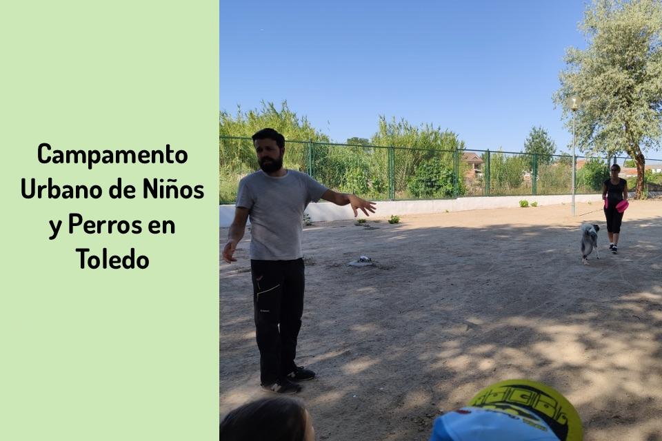 Campamento Urbano de Niños y Perros en Toledo